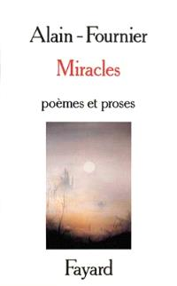Miracles : poèmes et proses