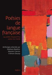 Poésies de langue française : 144 poètes d'aujourd'hui autour du monde