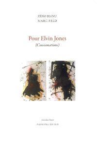 Pour Elvin Jones : consumations