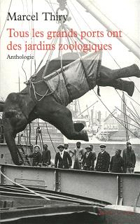 Tous les grands ports ont des jardins zoologiques : anthologie