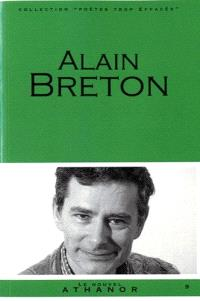 Alain Breton : portrait, bibliographie, anthologie