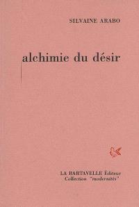 Alchimie du désir : poèmes