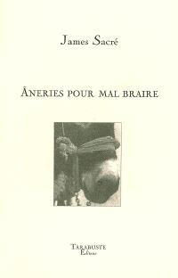 Aneries pour mal braire