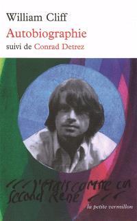 Autobiographie; Suivi de Conrad Detrez