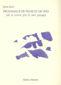 Broussaille de prose et de vers (où se trouve pris le mot paysage)