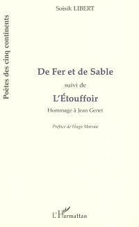 De fer et de sable; Suivi de L'étouffoir (hommage à Jean Genet)