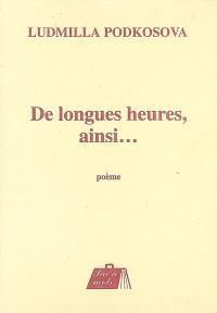 De longues heures, ainsi... : poème