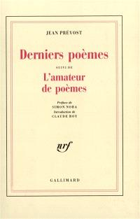Derniers poèmes; L'amateur de poèmes