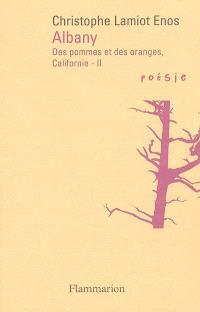 Des pommes et des oranges, Californie. Volume 2, Albany