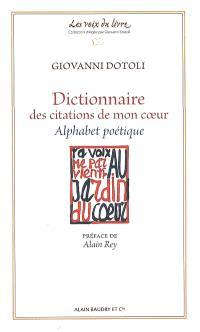 Dictionnaire des citations de mon coeur : alphabet poétique
