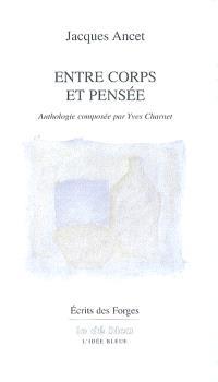 Entre corps et pensée : anthologie (1980-2003)