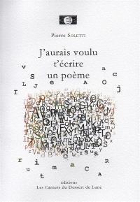J'aurais voulu t'écrire un poème