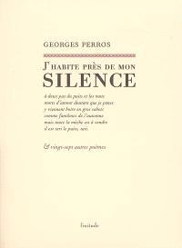 J'habite près de mon silence : et vingt-sept autres poèmes