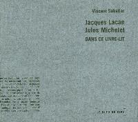 Jacques Lacan, Jules Michelet dans ce livre-lit