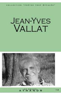 Jean-Yves Vallat : portrait, bibliographie, anthologie