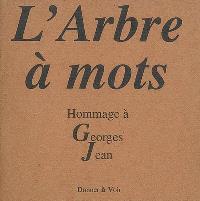 L'arbre à mots : hommage à Georges Jean