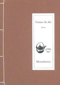 L'extase du thé : poèmes