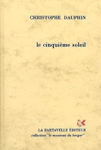 Le cinquième soleil : poèmes
