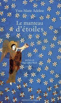 Le manteau d'étoiles : pèlerinage aux évêques de France