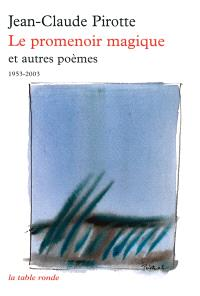 Le promenoir magique : et autres poèmes (1953-2003)