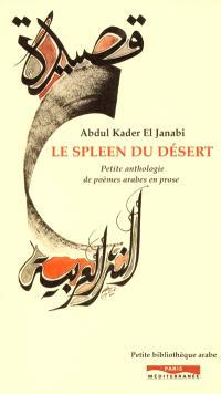 Le spleen du désert : petite anthologie de poèmes arabes en prose
