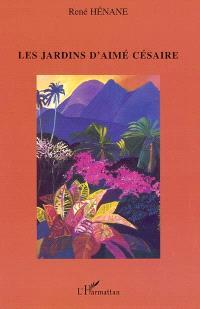 Les jardins d'Aimé Césaire : lectures thématiques