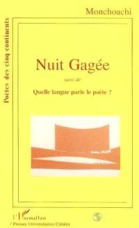 Nuit gagée; Quelle langue parle le poète ?