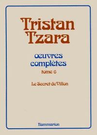 Oeuvres complètes. Volume 6, Le Secret de Villon
