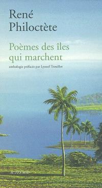 Poèmes des îles qui marchent