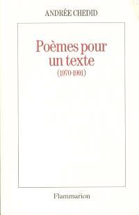 Poèmes pour un texte : 1970-1991