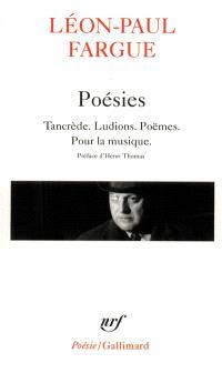 Poésies : Tancrède, Ludions, Poèmes, Pour la musique