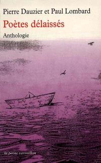 Anthologie des poètes délaissés : de Jean Marot à Samuel Beckett