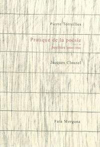 Pratique de la poésie; Suivi de Poèmes, 2000-2006