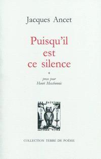 Puisqu'il est ce silence : prose pour Henri Meschonnic