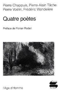 Quatre poètes : Pierre Chappuis, Pierre-Alain Tâche, Pierre Voélin, Frédéric Wandelière
