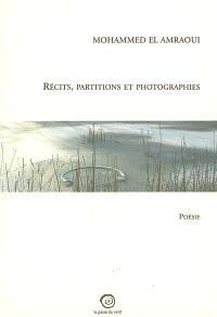 Récits, partitions et photographies