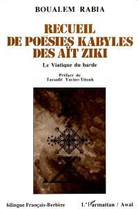 Recueil de poésies kabyles des Aït Ziki : le viatique du barde