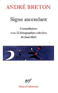 Signe ascendant; Suivi de Fata Morgana, Les états généraux, Des épingles tremblantes, Xénophile, Ode à Charles Fourier, Constellations, De la