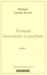 Vietnam, évocation et parfums