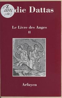 Le livre des anges. Volume 2