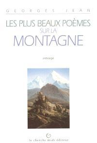 Les plus beaux poèmes sur la montagne : anthologie
