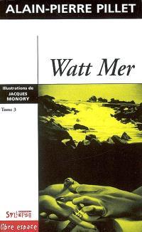 Watt Mer. Volume 3