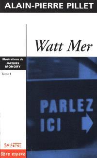Watt Mer. Volume 1