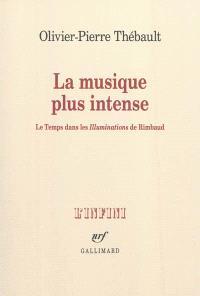 La musique plus intense : le temps dans les Illuminations de Rimbaud