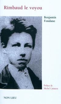Rimbaud le voyou et l'expérience poétique