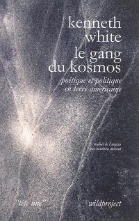 Le gang du kosmos : poétique et politique en terre américaine