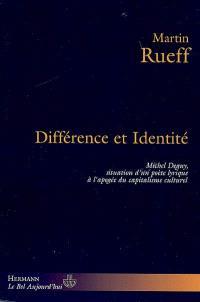 Différence et identité : Michel Deguy, situation d'un poète lyrique à l'apogée du capitalisme culturel