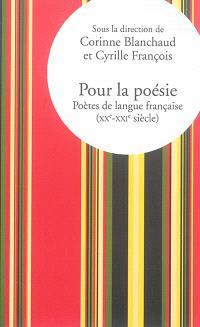 Pour la poésie : poètes de langue française (XXe-XXIe siècle)
