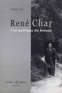 René Char : une poétique du retour