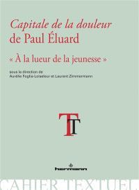 Capitale de la douleur de Paul Eluard : à la lueur de la jeunesse